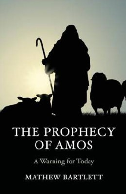 Prophecy of Amos, The: Bible Study Guide (Paperback)