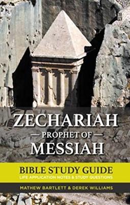 Zechariah Prophet of Messiah: Bible Study Guide (Paperback)