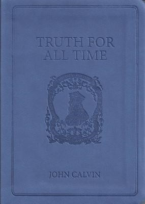 Truth For All Time Gift Ed (Soft Cover)