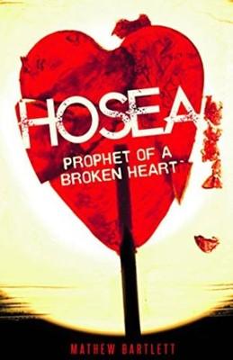 Hosea Prophet of a Broken Heart: Bible Study Guide (Paperback)