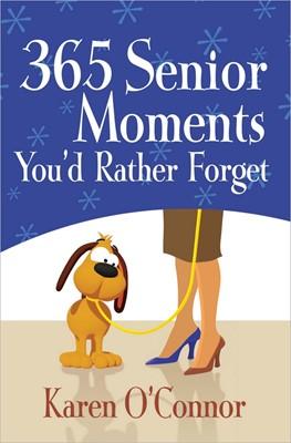 365 Senior Moments You'D Rather Forget (Paperback)