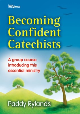 Becoming Confident Catechists (Paperback)