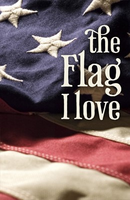 The Flag I Love (Pack Of 25) (Tracts)