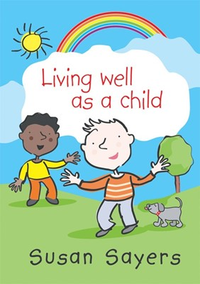 Living Well As A Child (Hard Cover)
