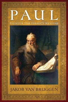Paul: Pioneer for Israel's Messiah (Paperback)