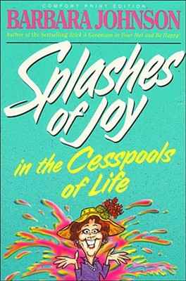 Splashes Of Joy In The Cesspools Of Life (Paperback)