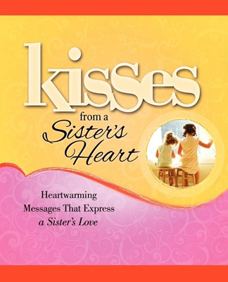 Kisses from a Sister's Heart (Paperback)