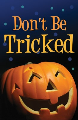 Don't Be Tricked! (Pack Of 25) (Tracts)