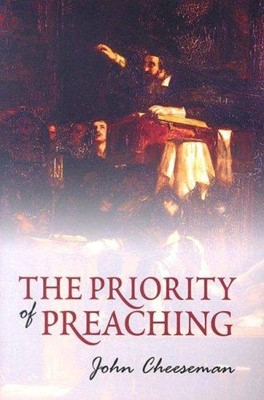 Priority Of Preaching (Booklet)