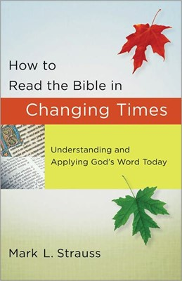 How To Read The Bible In Changing Times (Paperback)