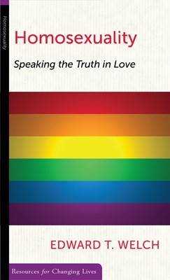 Homosexuality: Speaking the Truth in Love (Paperback)