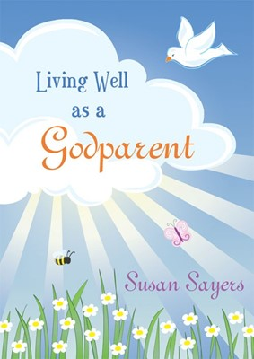 Living Well As A Godparent (Hard Cover)