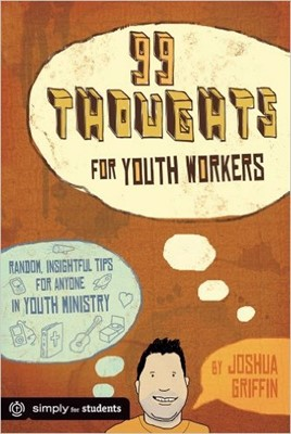 99 Thoughts For Youth Workers (Soft Cover)