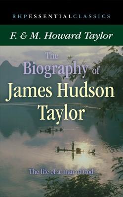 The Biography Of James Hudson Taylor (Paperback)
