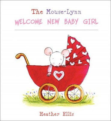 Mouse-Lynn Welcome New Baby Girl (Hard Cover)