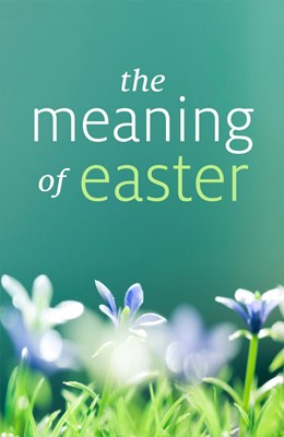 The Meaning Of Easter (Pack Of 25) (Tracts)