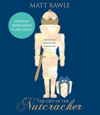The Gift of the Nutcracker Worship Resources Flash Drive (USB)
