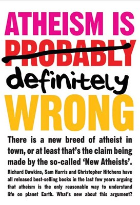 Atheism Is Definitely Wrong (Paperback)