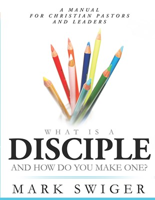 What Is A Disciple And How Do You Make One? (Paperback)