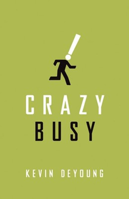Crazy Busy (Pack Of 25) (Tracts)