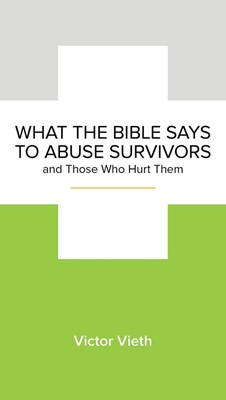 What The Bible Says To Abuse Survivors (Tracts)