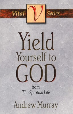 Yield Yourself To God (Paperback)