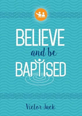 Believe and Be Baptised (Paperback)