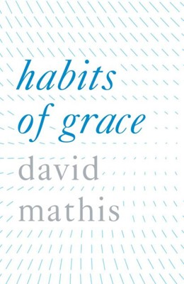 Habits Of Grace (Pack Of 25) (Tracts)
