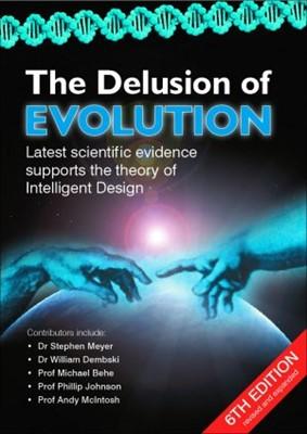 The Delusion Of Evolution 6th Edition (Magazine)