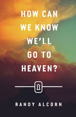 How Can We Know We'Ll Go To Heaven? (Pack Of 25) (Tracts)