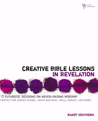 Creative Bible Lessons In Revelation (Paperback)