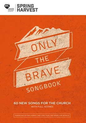 Spring Harvest 2018 Only The Brave Songbook (Paperback)