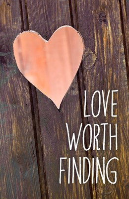 Love Worth Finding (Pack Of 25) (Tracts)