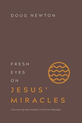 Fresh Eyes On Jesus' Miracles (Paperback)