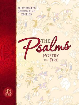 Passion Translation, The: Psalms, Illustrated Journal Ed. (Paperback)