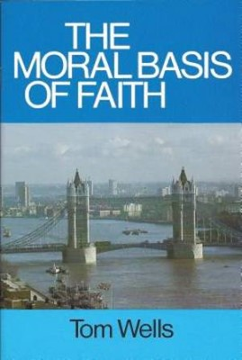 The Moral Basis of Faith (Booklet)
