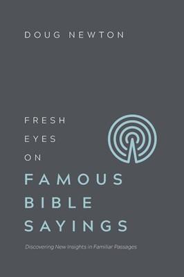 Fresh Eyes On Famous Bible Sayings (Paperback)