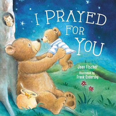 I Prayed For You (Board Book)