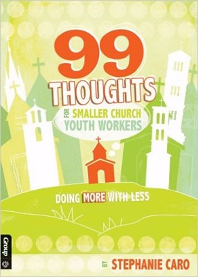 99 Thoughts For Smaller Church Youth Workers (Soft Cover)
