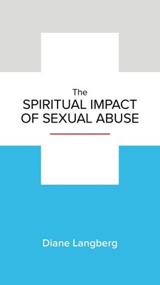 The Spiritual Impact Of Sexual Abuse (Tracts)