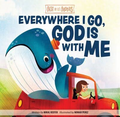 Everywhere I Go, God Is With Me (Board Book)