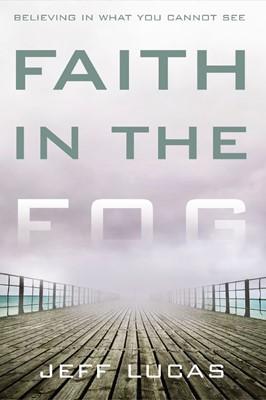Faith In The Fog (ITPE)