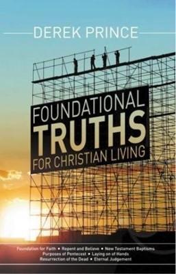 Foundational Truths For Christian Living (Paperback)