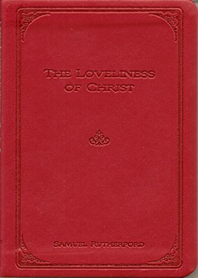 The Loveliness Of Christ (Soft Cover)