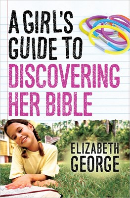 Girl's Guide To Discovering Her Bible, A (Paperback)