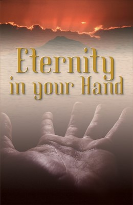 Eternity In Your Hand (Pack Of 25) (Tracts)
