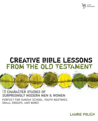Creative Bible Lessons From The Old Testament (Paperback)
