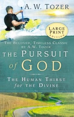 The Pursuit Of God - Large Print (Big Book)