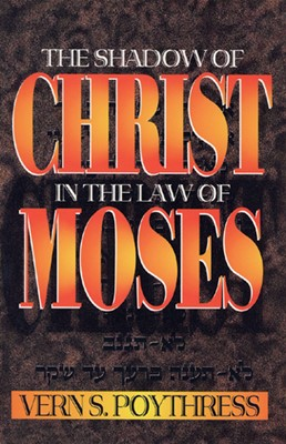 Shadow of Christ in the Law of Moses (Paperback)