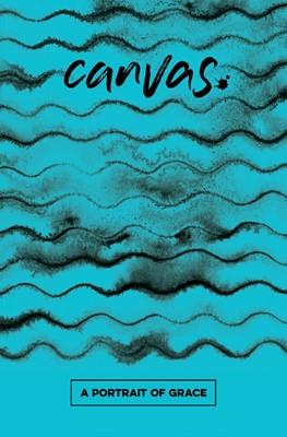 Canvas: A Portrait of Grace Student Guide (Paperback)